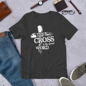 The Cross Is The Final Word