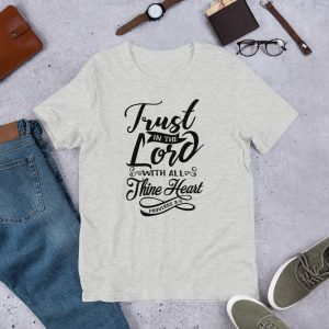 Trust In The Lord With All Thine Heart T-Shirt