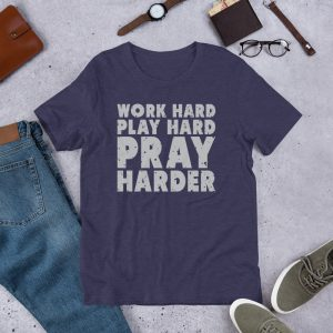 Work Hard Play Hard Pray Harder